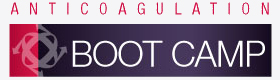 Anticoagulation Boot Camp